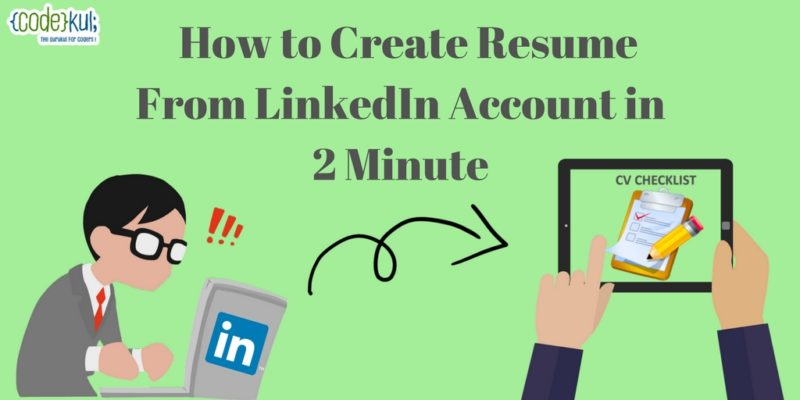 How To Create Resume From LinkedIn Account In 2 Minute | CodeKul Blog  Create Resume From Linkedin